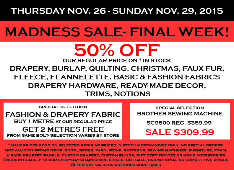 Fabricland sale November 2015 Madness-final week now on. Call your nearest location for more details.