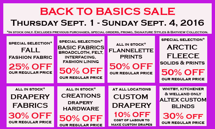 Fabricland sale Back to Basics Sept. 2016 now on. Call your nearest location for more details.