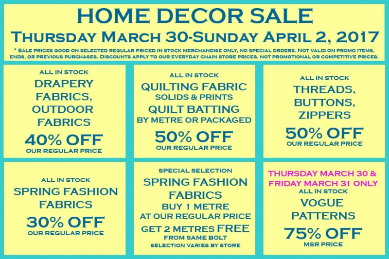 Fabricland sale Home decor sale March 2017 now on. Call your nearest location for more details.